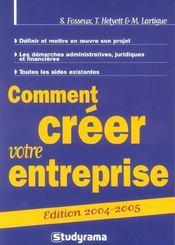 (v.2844727522) comment creer votre entreprise ? edition 2004/2005 (édition 2004/2005) - Intérieur - Format classique
