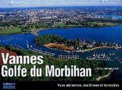 Vannes ; Golf du Morbihan ; vues aériennes, maritimes et terrestres - Couverture - Format classique