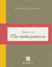Cahier 27 : mes recettes poitevines - Intérieur - Format classique
