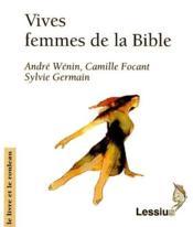 Vives femmes dans la Bible - Couverture - Format classique