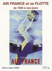 Air France et sa flotte ; de 1933 à nos jours ; dans tous les ciels Air France - Couverture - Format classique