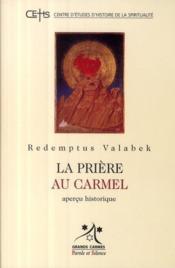 Redemptus valabek ; la prière au carmel ; aperçu historique - Couverture - Format classique