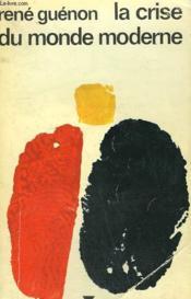 La Crise Du Monde Moderne. Collection : Idees N° 177 - Couverture - Format classique