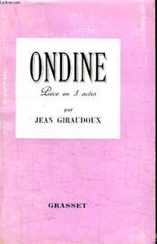 Ondine.Piece En Trois Actes. - Couverture - Format classique