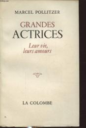 Grandes Actrices Leur Vie Leurs Amours - Couverture - Format classique
