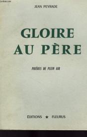 Gloire Au Pere, Prieres De Plein Air - Couverture - Format classique