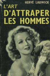 L'Art D'Attraper Les Hommes - Couverture - Format classique