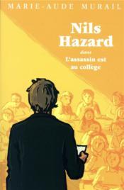 Nils Hazard chasseur d'énigmes ; Nils Hazard dans l'assassin est au collège - Couverture - Format classique