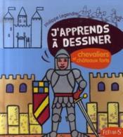 J'apprends à dessiner T.29 ; les chevaliers et châteaux forts - Couverture - Format classique