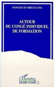 Autour du congé individuel de formation - Couverture - Format classique