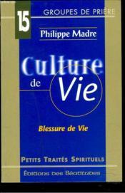 Culture de vie, blessure de vie - Couverture - Format classique