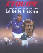 L'Equipe De France De Football ; La Belle Histoire - Intérieur - Format classique