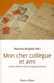 Cher collègue et ami ; lettres d'Etienne Gilson à Augusto Del Noce - Couverture - Format classique