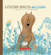 L'ours brun - qui voulait être - blanc - Couverture - Format classique