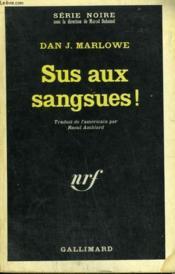 Sus Aux Sangsues ! Collection : Serie Noire N° 1125 - Couverture - Format classique