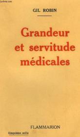 Grandeur Et Servitudes Medicales. - Couverture - Format classique