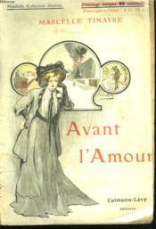 Avant L'Amour. Nouvelle Collection Illustree N° 20. - Couverture - Format classique