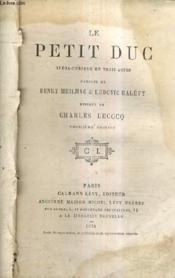 Le Petit Duc Opera Comique En Trois Actes - Musique De Charles Lecocq / 3e Edition. - Couverture - Format classique