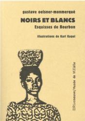 Noirs et blancs : esquisses de Bourbon - Couverture - Format classique