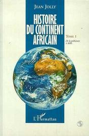 Histoire du continent africain t.1 ; de la préhistoire à 1600 - Intérieur - Format classique