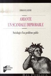Amiante : un scandale improbable. sociologie d'un problème public - Intérieur - Format classique