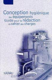 Conception Hygienique Des Equipements. Guide Pour La Redaction De Cahier Des Charges (2a15) - Couverture - Format classique