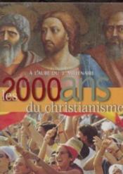 2000 Ans De Christianisme A L Aube Du 3eme Millenaire - Couverture - Format classique