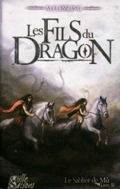 Le sablier de Mû t.3 ; les fils du dragon - Couverture - Format classique
