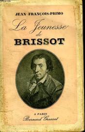 La Jeunesse De Brissot. - Couverture - Format classique