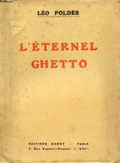 L ETERNEL GHETTO Pièce d'actualité, en 3 actes sur la question juive. - Couverture - Format classique