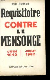 Requisitoire Contre Le Mensonge - Juin 1940 / Juillet 1962 - Couverture - Format classique