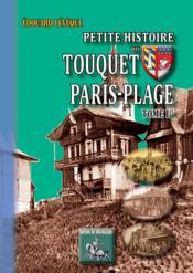 Petite histoire du Touquet Paris-Plage t.1 - Couverture - Format classique