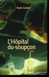 L'Hopital Du Soupcon. - Couverture - Format classique