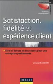 Satisfaction, fidélité et expérience client - Couverture - Format classique