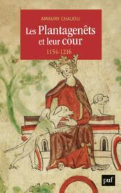 Les Plantagenets et leur cour (1154-1216) - Couverture - Format classique