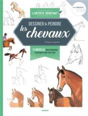 Dessiner et peindre les chevaux - Couverture - Format classique