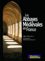 Les abbayes médiévales en France - Couverture - Format classique