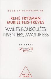 Familles bousculées, inventées, magnifiées - Intérieur - Format classique