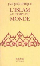 L'Islam Au Temps Du Monde ; Edition 2002 - Intérieur - Format classique
