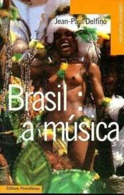 Brasil : A Musica - Panorama Des Musiques Bresiliennes - Couverture - Format classique