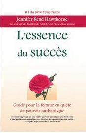 L'essence du succès ; guide pour la femme en quête de pouvoir authentique - Intérieur - Format classique