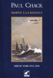 Marins à la bataille t.4 ; mers du nord 1914-1918 - Couverture - Format classique
