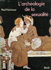 L'Archeologie De La Sexualite - Couverture - Format classique