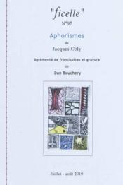 Ficellen 97 - Aphorismes De Jacques Coly - Illustrations De Dan Bouchery - Couverture - Format classique