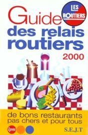 Le Guide Des Relais Routiers 2000 - Couverture - Format classique