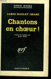 Chantons En Choeur ! Collection : Serie Noire N° 836 - Couverture - Format classique