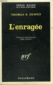 L'Enragee. Collection : Serie Noire N° 1289 - Couverture - Format classique