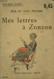 Mes Lettres A Zonzon. Collection : Une Heure D'Oubli N° 15 - Couverture - Format classique