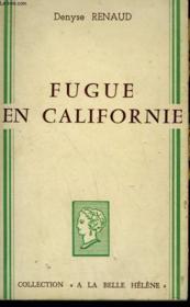 Fugue En Californie. Collection : A La Belle Helene. - Couverture - Format classique