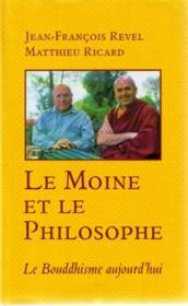 Le Moine Et Le Philosophe. Le Bouddhisme Aujourd'Hui - Couverture - Format classique